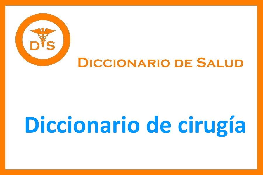 Diccionario de cirugía. Imagen del diccionario de salud